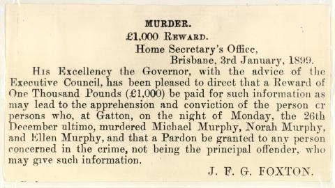 QSA DID 2794:Reward Notice issued by the Home Secretary's Office for information regarding the murder of Michael, Norah and Ellen Murphy at Gatton, 3 January 1899