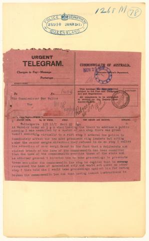 Telegram from Prime Minister W M Hughes to the Commissioner for Police on being assaulted during a public meeting at Warwick and the refusal of the police to arrest the ring leaders.